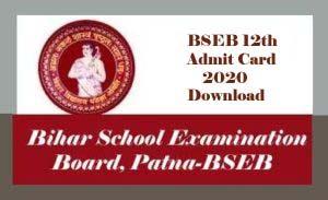 BSEB 12th Admit card 2020, Bihar Board 12th Admit card 2020, BSEB Admit card 2020, Bihar Board Admit card 2020