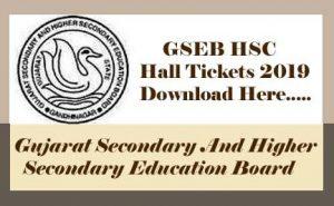 GSEB HSC Hall ticket 2019, GSEB 12th Hall ticket 2019, GSEB Hall ticket 2019, Gujarat Board Hall ticket 2019