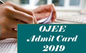 OJEE Admit card 2019 Download, OJEE 2019 Admit card, OJEE Admit card Download 2019