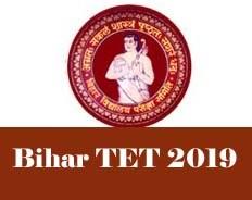 Bihar TET 2019 : Latest News, Notification, Exam date, Eligibility, Application form, Vacancy, Apply