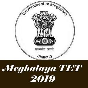 Meghalaya TET 2019 , ML TET 2019 :Latest News,Notification, Exam date, Eligibility, Application form
