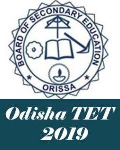 Odisha TET 2019 , OTET 2019 :Latest News,Notification, Exam date, Eligibility, Age Limit, Online Application form
