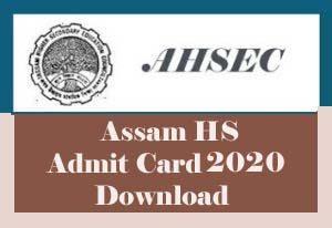Assam HS Admit card 2020, AHSEC Assam HS Online Admit card 2020, Assam 12th Admit card 2020, AHSEC Admit card 2020