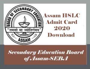 Assam HSLC Admit card 2020, SEBA HSLC Admit card 2020, SEBA Admit card 2020, HSLC Admit card 2020 Download