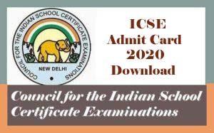 ICSE 10th Admit card 2020, ICSE Admit card 2020, ICSE Hall ticket 2020 Download, ICSE Admit card 2020 Download