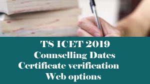 TS ICET Counselling 2019, TS ICET Web Counselling 2019, TS ICET Certificate Verification 2019, TS ICET Web options 2019