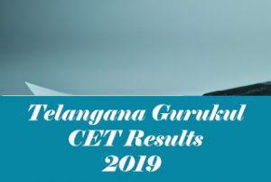 TGCET Results 2019, TS Gurukul CET Results 2019, TG Gurukul CET Results 2019