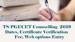TS PGECET Counselling 2019, TS PGECET Counselling Dates 2019, TS PGECET Certificate Verification 2019