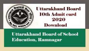 Uttarakhand Board 10th Admit card 2020 Download, UK Board 10th Admit card 2020