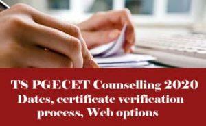 TS PGECET Counselling 2020, TS PGECET Counselling Dates 2020, TS PGECET Certificate Verification 2020